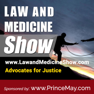 Law and Medicine Show Episode 002
