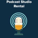 NEW Podcast Recording Studio Rental Program!